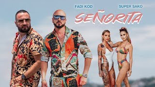 Super Sako & Fadi Kod - Señorita (Official Music Video)