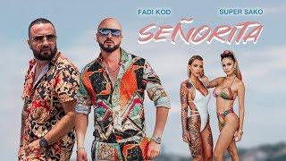 Download FADI KOD & SUPER SAKO - SEÑORITA (OFFICIAL MUSIC VIDEO) Mp3 and Videos