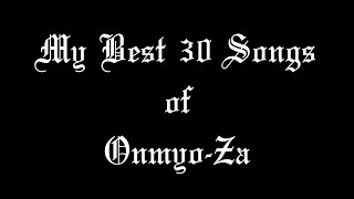 My Most Favorite Songs of Onmyo-Za.