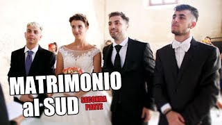 MATRIMONIO al SUD - seconda parte