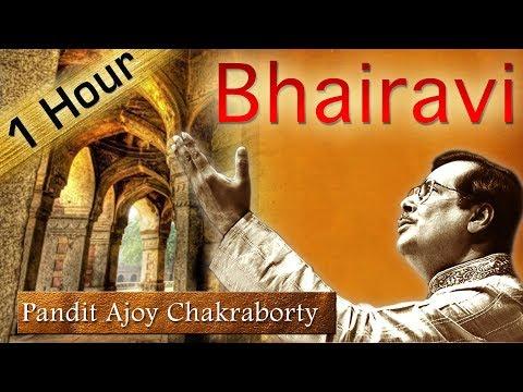 Bhairavi - 1 Hour with Pandit Ajoy Chakraborty