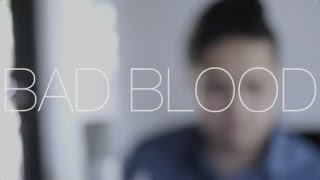 Bad Blood - Taylor Swift (Cover by Travis Atreo)