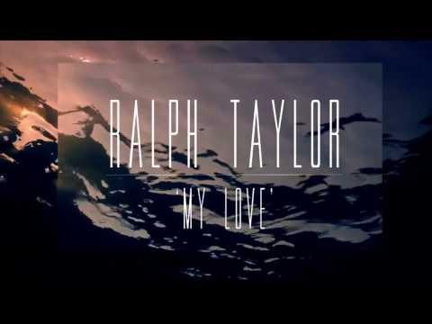 Ralph Taylor - My Love