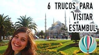 6 trucos para visitar Estambul  |  Punto de partida