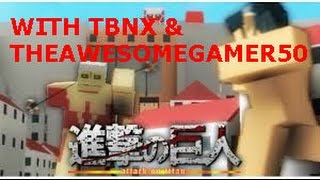 ROBLOX: Attack On Titan: Downfall [PUBLIC TEST BUILD] WITH TBNX AND NELSON