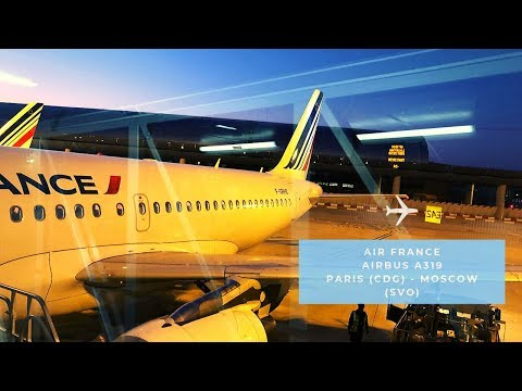 Trip Report || Air France A319 (Economy) || Paris (CDG) - Moscow (SVO)