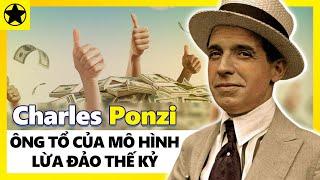"""Charles Ponzi - """"Ông Tổ"""" Của Mô Hình Lừa Đảo Hoành Hành Thế Giới 100 Năm Nay"""