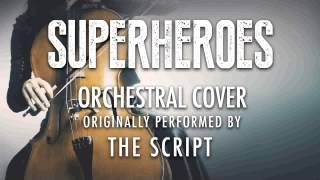"""SUPERHEROES"" BY THE SCRIPT (ORCHESTRAL COVER TRIBUTE) - SYMPHONIC POP"