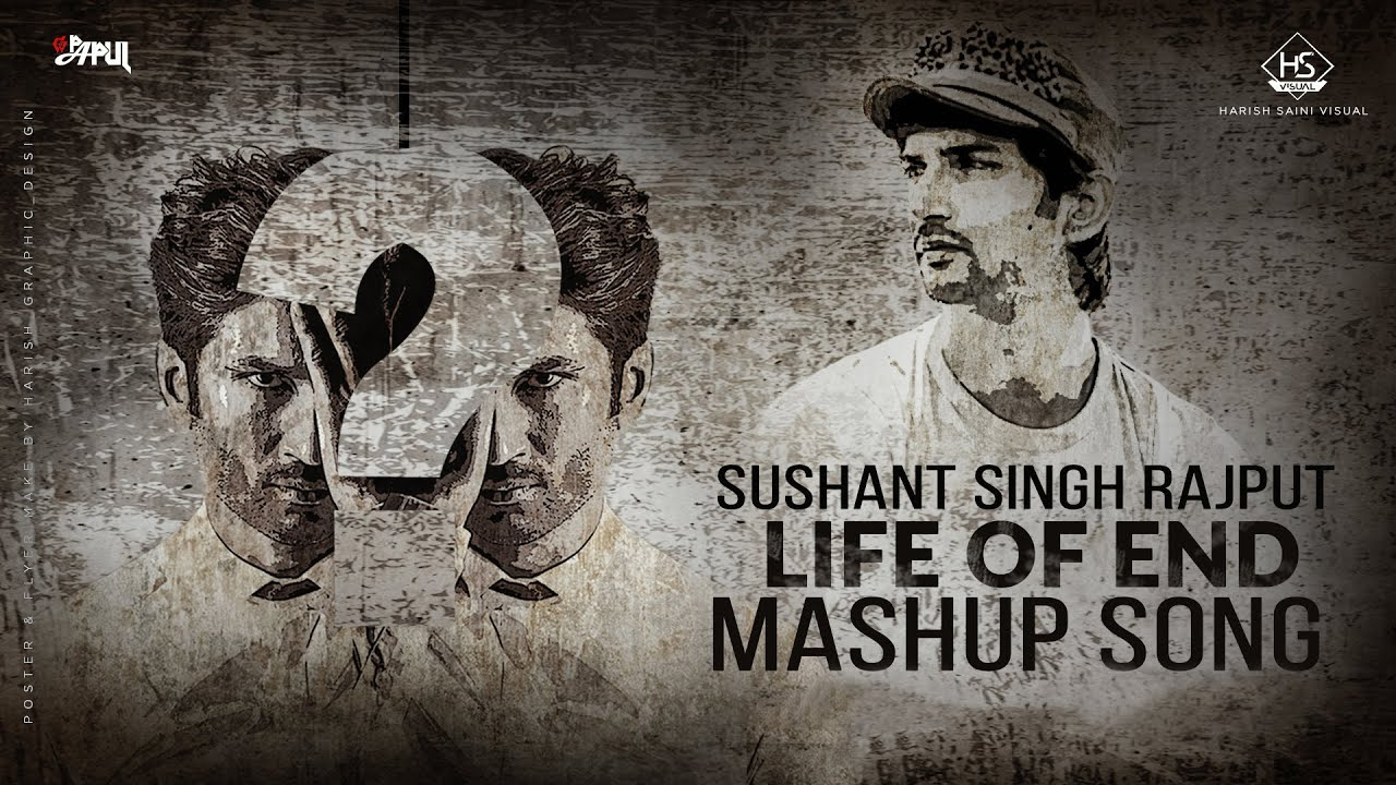 Life of End Mashup Song | Sushant Singh Raajput Tribute | Mix Papul | HS Visual