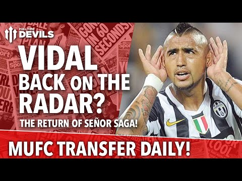 Vidal: Back On The Radar? | Manchester United | Transfer Daily
