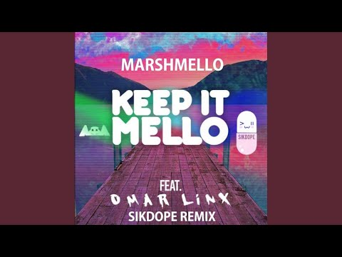 Keep It Mello Ft Omar LinX Sikdope Remix