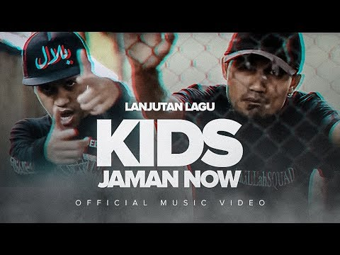 Lanjutan Lagu KIDS JAMAN NOW - (Music Video) Pesan Untuk Generasi Muda Zaman Now
