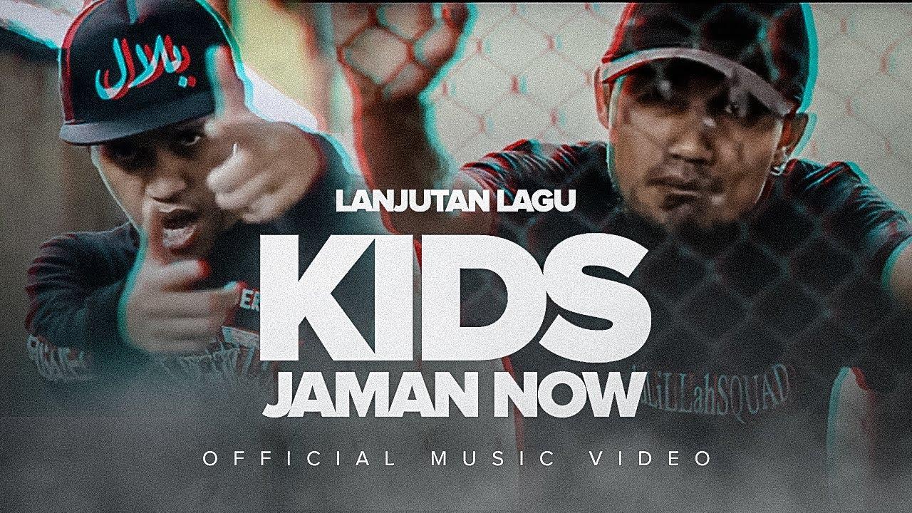 Lanjutan Lagu KIDS JAMAN NOW - (Music Video) Pesan Untuk Generasi Muda Zaman Now #1
