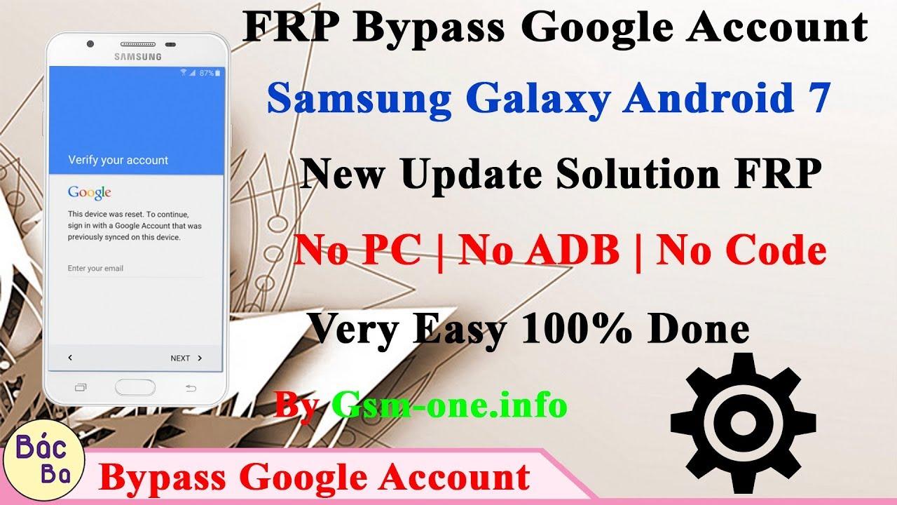 New Solution 2018 FRP Bypass Google Account Samsung Galaxy Android 7   No  PC   No ADB   No Code