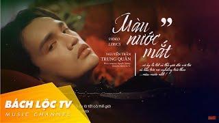 MÀU NƯỚC MẮT - NGUYỄN TRẦN TRUNG QUÂN - Video Lyrics