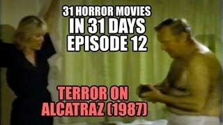 31 Horror Movies in 31 Days #12: TERROR ON ALCATRAZ (1987)
