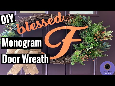 DIY Monogram Door Wreath. Cheap and Beautiful under 15 mins.