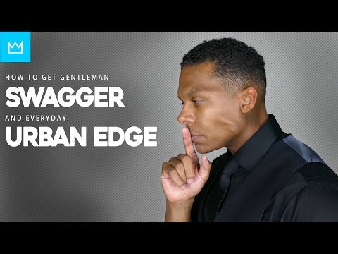 HOW TO GET GENTLEMAN SWAGGER AND URBAN EDGE  // BESTMANMADE