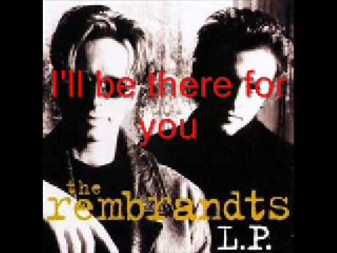 Rembrandts - I'll Be There For You ...