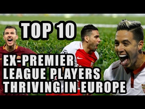 Top 10 Ex-Premier League Players Thriving In Europe
