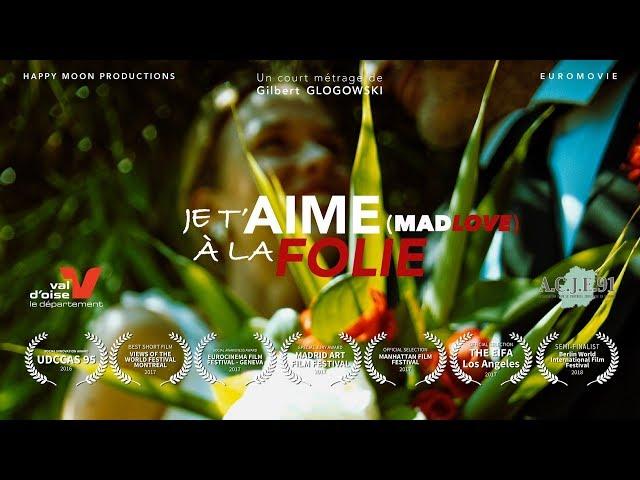 JE T'AIME À LA FOLIE (Mad Love) - Court métrage intégral (complète short film)