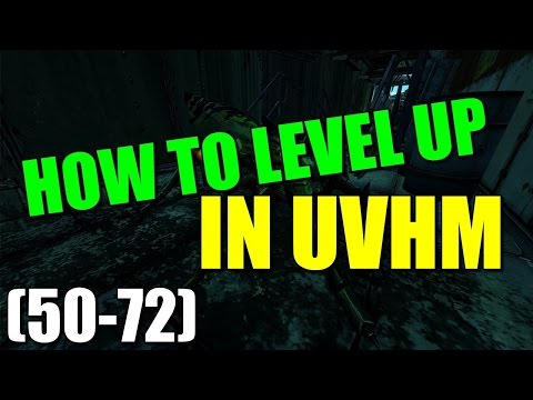 Borderlands 2 : How to Quickly level in UVHM Level 50-72!
