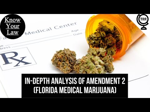 In-depth Analysis of Amendment 2 (Florida Medical Marijuana) - Know Your Law