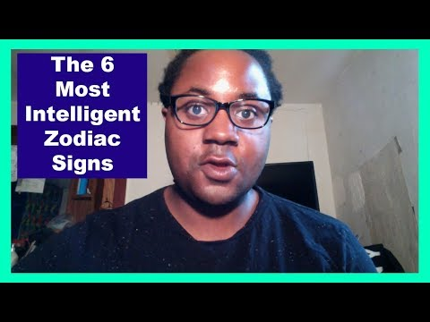 The 6 Most Intelligent & Smartest Zodiac Signs [Man & Woman] [Zodiac