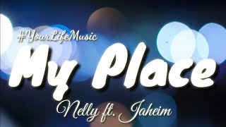 My Place - Nelly (Lyrics)