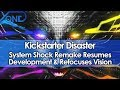 Kickstarter Disaster System Shock Remake Resumes Development & Refocuses Vision
