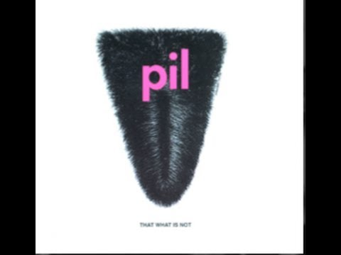 Public Image Ltd. - That What Is Not  (Full Album)