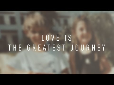 Love is the Greatest Journey