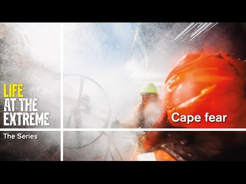 Life at the Extreme - Ep. 28 - 'Cape fear' | Volvo Ocean Race 2014-15