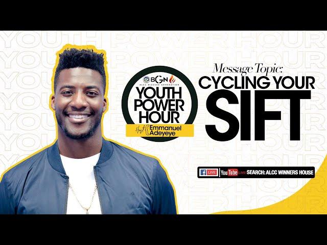 Cycling Your Sift | Emmanuel Adeyeye | ALCC Blessed Generation