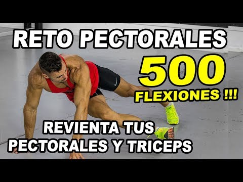 RETO FINAL PECTORALES    500 FLEXIONES    REVIENTA TU PECHO Y TUS TRICEPS