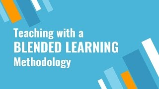 Teaching with a Blended Learning Methodology