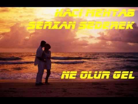 Haci Mehtab ft. Serxan Sederek -- Ne olur...