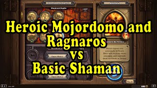 Hearthstone: Blackrock Mountain - Heroic Majordomo Executus/Ragnaros with a basic Shaman!