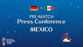 FIFA World Cup™ 2018: Germany - Mexico: Mexico Pre-Match Press Conference