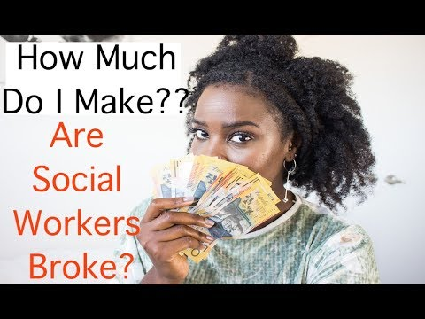 Are Social Workers Broke?   How much do I make?   Social Work