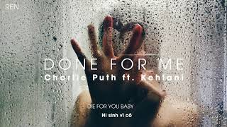 [Lyrics + Vietsub] DONE FOR ME - Charlie Puth ft. Kehlani