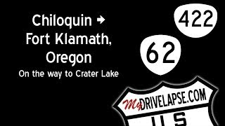 Driving to Crater Lake, Oregon: Route 62, Chiloquin, Fort Klamath, South Rim