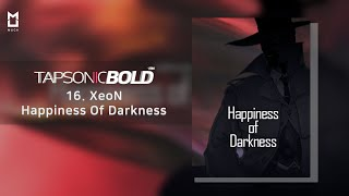 [Official] Happiness Of Darkness – XeoN | TAPSONIC BOLD New song