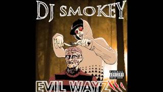 DJ Smokey - Evil Wayz Vol 3 (Full Mixtape) @djsmokey666