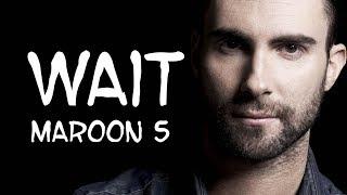 Video Maroon 5 – Wait (Lyrics) download MP3, 3GP, MP4, WEBM, AVI, FLV Maret 2018