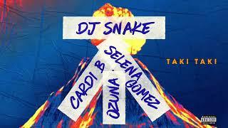 Taki Taki DJ Snake ft Selena Gomez,cardi b,ozuna