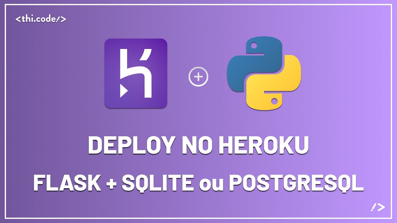 Deploy no Heroku - Flask + SQLite ou PostgreSQL | Tutorial
