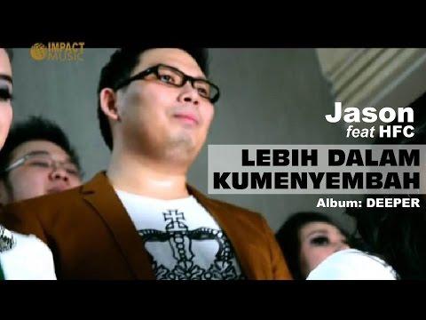 Jason - Lebih Dalam Ku Menyembah (feat HFC)