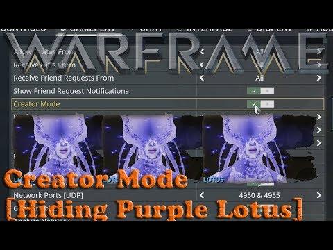 Warframe – Creator Mode [Hiding Purple Lotus]