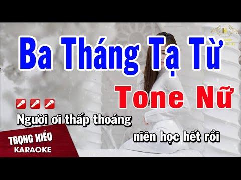 Karaoke Ba Tháng Tạ Từ Tone Nữ Nhạc Sống | Trọng Hiếu